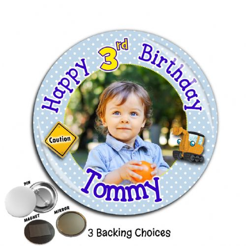 Large 75mm Personalised Boys Digger Happy Birthday PHOTO Badge N44